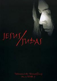 Jesus / Judas 1: Testament der Verzweiflung - Klickt hier für die große Abbildung zur Rezension