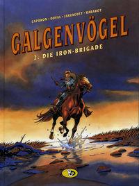 Galgenvögel 2: Die Iron-Brigade - Klickt hier für die große Abbildung zur Rezension