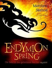 Endymion Spring - Die Macht des geheimen Buches - Klickt hier für die große Abbildung zur Rezension