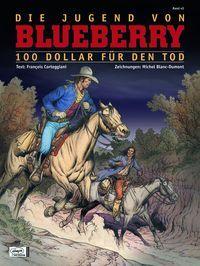 Blueberry 45: Die Jugend von Blueberry (16): 100 Dollars für den Tod - Klickt hier für die große Abbildung zur Rezension