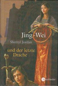 Jing-Wei und der letzte Drache - Klickt hier für die große Abbildung zur Rezension