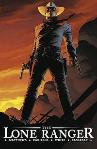 The Lone Ranger 1: Für immer und ewig - Klickt hier für die große Abbildung zur Rezension